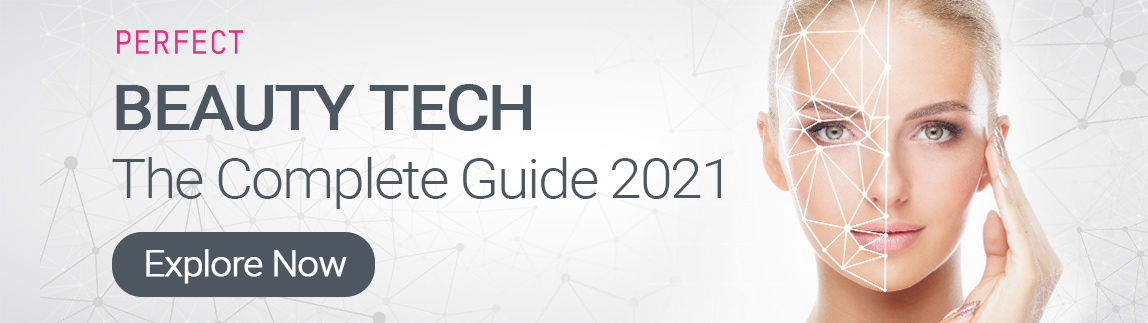 Beauty Tech: The Complete Guide 2021