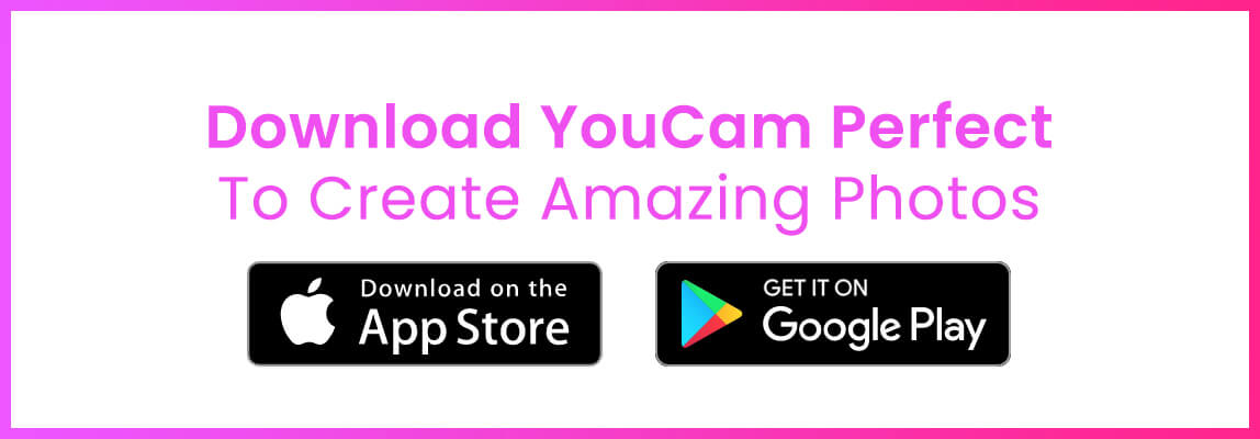 Download YouCam Perfect for Your Instagram Story